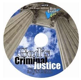 Bob Enyart's God's Criminal Justice System